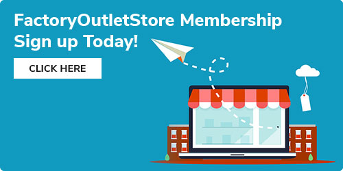 FactoryOutletStore Membership - Sign up today.